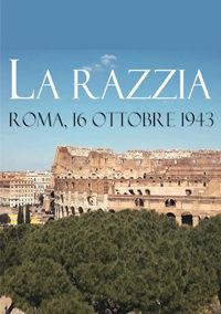 LA RAZZIA – ROMA, 16 OTTOBRE 1943